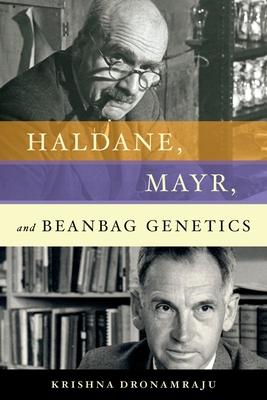 Haldane, Mayr, and Beanbag Genetics - Dronamraju, Krishna, President