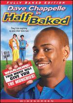 Half Baked [WS] [Fully Baked Edition]