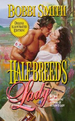 Half-Breed's Lady - Smith, Bobbi