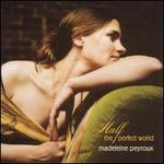 Half the Perfect World - Madeleine Peyroux
