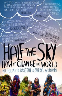 Half The Sky: How to Change the World - Kristof, Nicholas D., and WuDunn, Sheryl