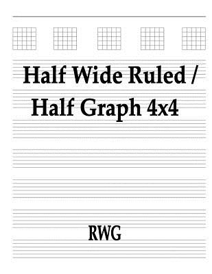 Half Wide Ruled / Half Graph 4x4: 50 Pages 8.5 X 11 - Rwg
