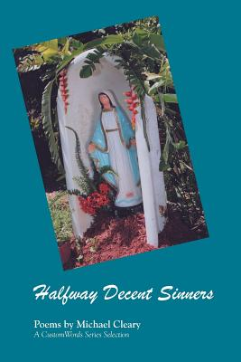 Halfway Decent Sinners - Cleary, Michael