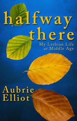Halfway There - Elliot, Aubrie