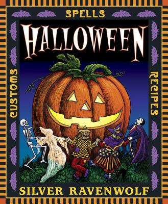 Halloween: Spells, Recipes & Customs - RavenWolf, Silver