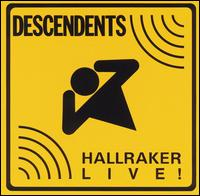 Hallraker: Live! - The Descendents