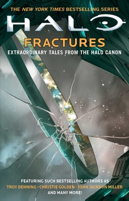 Halo: Fractures: Extraordinary Tales from the Halo Canon - Denning, Troy, and Golden, Christie, and Miller, John Jackson