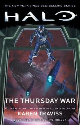 Halo: The Thursday War, Volume 12: Book Two of the Kilo-Five Trilogy - Traviss, Karen