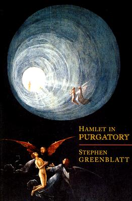 Hamlet in Purgatory - Greenblatt, Stephen