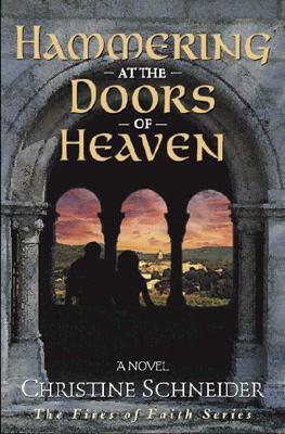 Hammering at the Doors of Heaven - Schneider, Christine