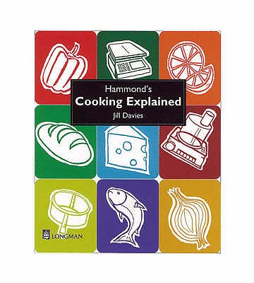 Hammond's Cooking Explained 4th Edition - Davies, Jill