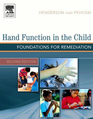 Hand Function in the Child: Foundations for Remediation - Henderson, Anne, and Pehoski, Charlane