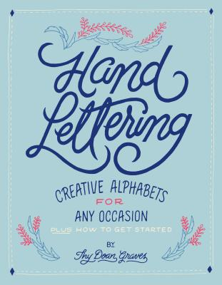 Hand Lettering: Creative Alphabets for Any Occasion - Doan, Thy
