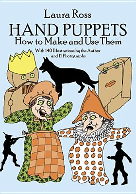 Hand Puppets: How to Make and Use Them - Ross, Laura