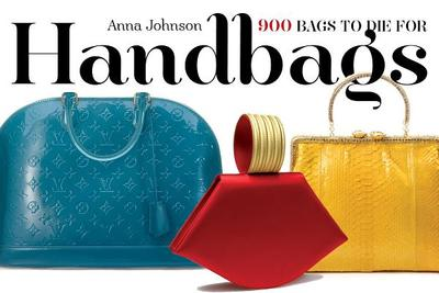 Handbags: The Power of the Purse - Johnson, Anna, and Morita, Eri (Photographer)