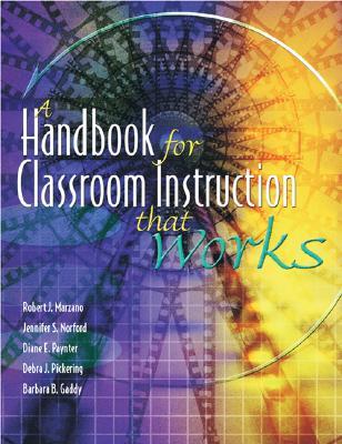 Handbook for Classroom Instruction That Works - Marzano, Robert J, Dr.