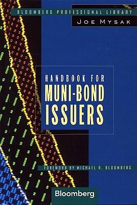 Handbook for Muni-Bond Issuers - Mysak, Joe, and Bloomberg, Michael R (Foreword by)