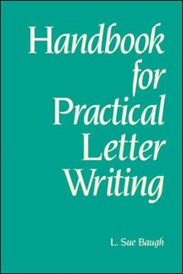 Handbook for Practical Letter Writing - Baugh, L Sue