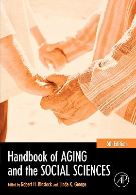 Handbook of Aging and the Social Sciences - Binstock, Robert H (Editor), and George, Linda K (Editor), and Cutler, Stephen J (Editor)