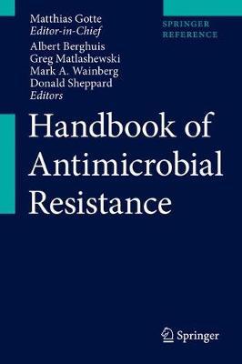Handbook of Antimicrobial Resistance - Gotte, Matthias, and Berghuis, Albert (Editor), and Matlashewski, Greg (Editor)