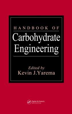 Handbook of Carbohydrate Engineering - Yarema, Kevin J (Editor)