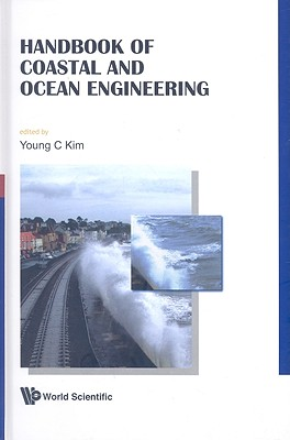 Handbook of Coastal and Ocean Engineering - Kim, Young C (Editor)