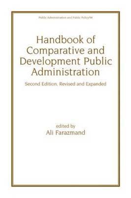 Handbook of Comparative and Development Public Administration - Farazmand, Ali, Dr. (Editor)