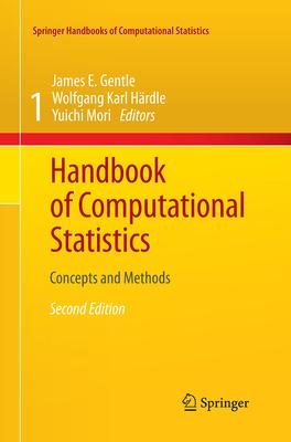 Handbook of Computational Statistics: Concepts and Methods - Gentle, James E (Editor), and Hardle, Wolfgang Karl (Editor), and Mori, Yuichi (Editor)