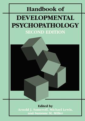 Handbook of Developmental Psychopathology - Sameroff, Arnold J, PhD (Editor)