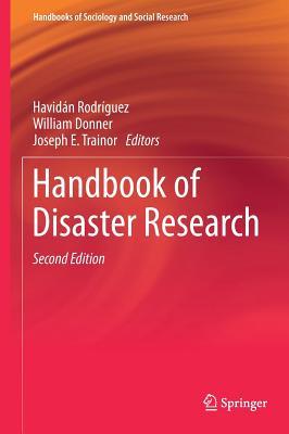 Handbook of Disaster Research - Rodriguez, Havidan (Editor), and Donner, William (Editor), and Trainor, Joseph E (Editor)