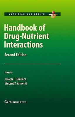 Handbook of Drug-Nutrient Interactions - Boullata, Joseph I (Editor), and Armenti, Vincent T (Editor)