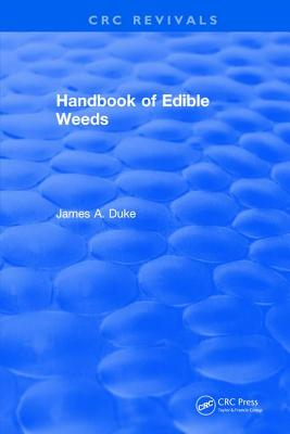 Handbook of Edible Weeds - Duke, James A