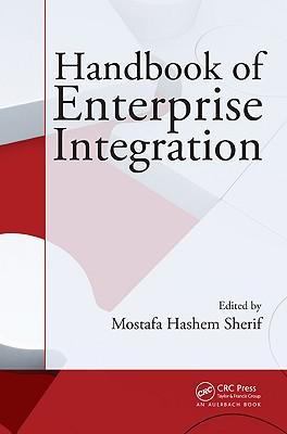 Handbook of Enterprise Integration - Sherif, Mostafa Hashem, Dr.