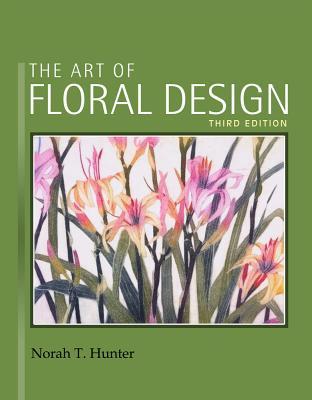 Handbook of Flowers, Foliage and Creative Design - Hunter, Norah T, and Delmar