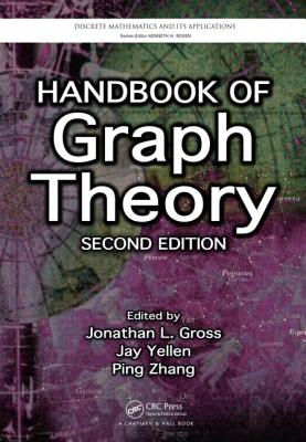 Handbook of Graph Theory, Second Edition - Gross, Jonathan L (Editor)