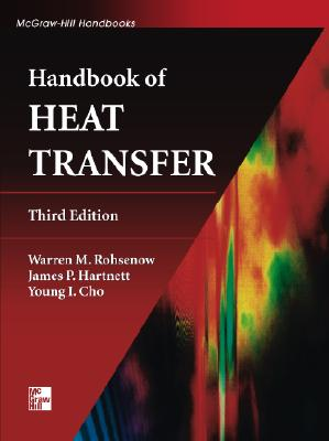 Handbook of Heat Transfer - Rohsenow, Warren M, and Hartnett, James P, and Cho, Young I