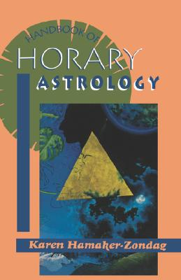 Handbook of Horary Astrology - Hamaker-Zondag, Karen