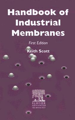 Handbook of Industrial Membranes - Scott, K