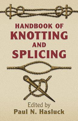 Handbook of Knotting and Splicing - Hasluck, Paul N