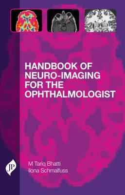 Handbook of Neuroimaging for the Ophthalmologist - Bhatti, M. Tariq, and Schmalfuss, Ilona