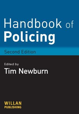 Handbook of Policing - Newburn, Tim (Editor)