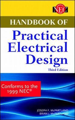 Handbook of Practical Electrical Design - McPartland, Joseph F, and McPartland, Brian J