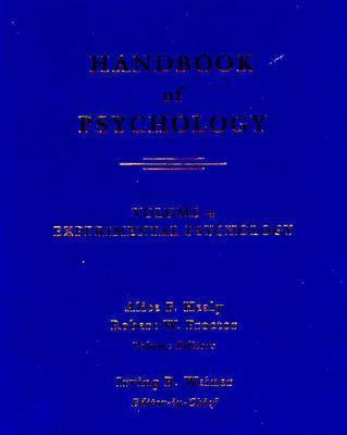 Handbook of Psychology, Experimental Psychology - Healy, Alice F (Editor), and Proctor, Robert W (Editor), and Weiner, Irving B