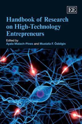 Handbook of Research on High-Technology Entrepreneurs - Malach-Pines, Ayala (Editor), and Ozbilgin, Mustafa F. (Editor)