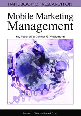 Handbook of Research on Mobile Marketing Managent - Pousttchi, Key (Editor), and G, Dietmar (Editor)