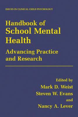 Handbook of School Mental Health: Advancing Practice and Research - Conefrey, Mick D, and Weist, Mark D, PH.D. (Editor), and Evans, Steven (Editor)