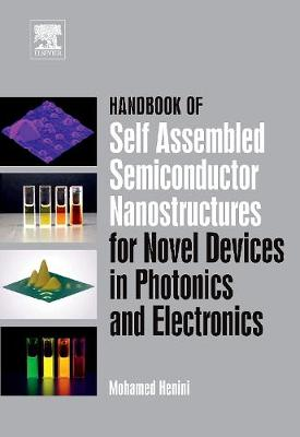 Handbook of Self Assembled Semiconductor Nanostructures for Novel Devices in Photonics and Electronics - Henini, Mohamed (Editor)