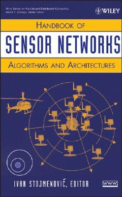 Handbook of Sensor Networks: Algorithms and Architectures - Stojmenovic, Ivan (Editor)