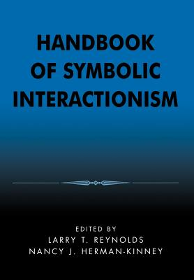 Handbook of Symbolic Interactionism - Glasse, Cyril J, and Reynolds, Larry T (Editor), and Herman-Kinney, Nancy J (Editor)