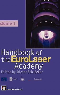 Handbook of the Eurolaser Academy: Two Volume Set - Shuocker, D, and Schuocker, D (Editor)